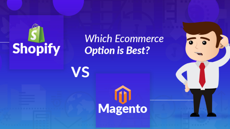 Shopify vs Magento: How to choose your ecommerce platform?