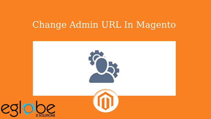 How To Change Magento Admin URL