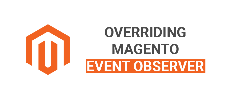 How to Override Magento Event and Observer